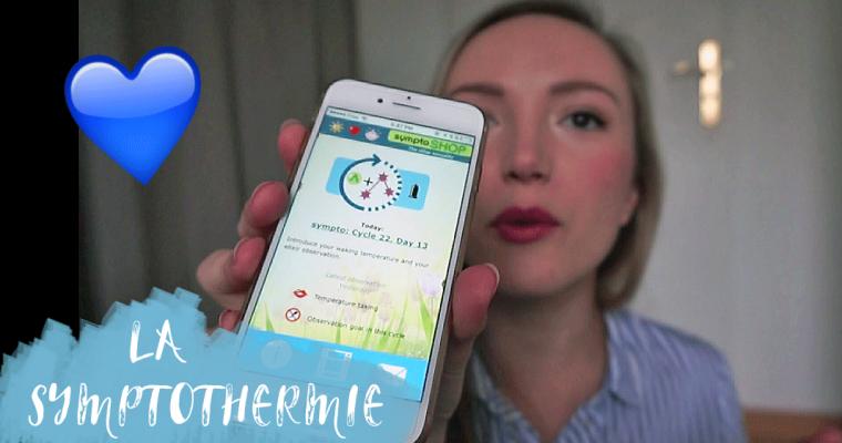Symptothermie : présentation vidéo de ma contraception naturelle et efficace