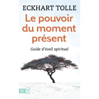 le pouvoir du moment présent d'eckhart tollé