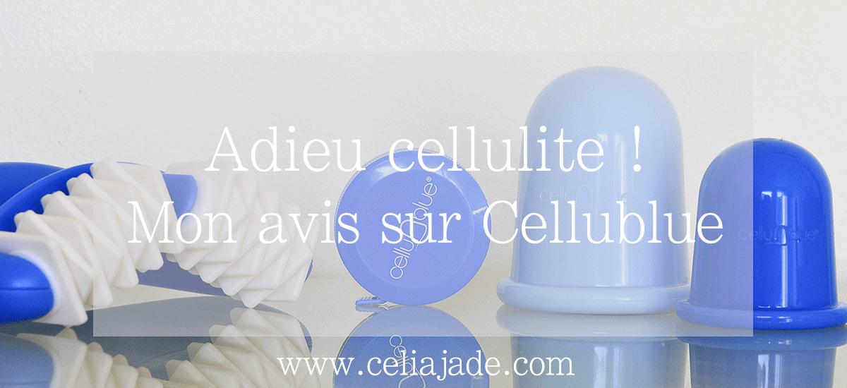 Adieu cellulite ! Mon avis sur Cellublue