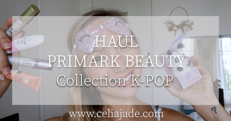 Haul PRIMARK BEAUTY : nouvelle collection K-POP !