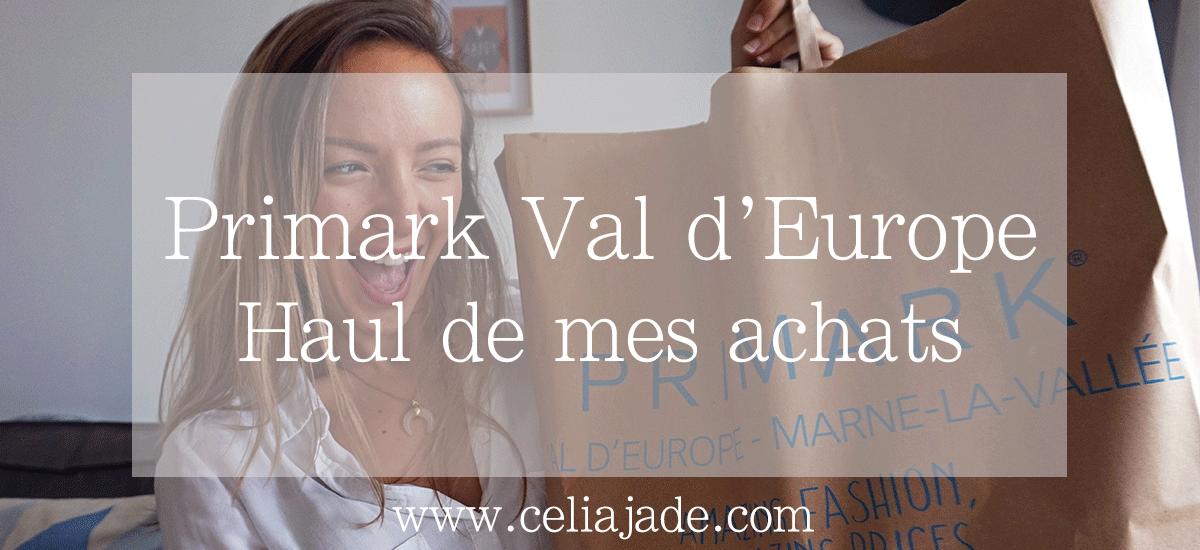PRIMARK Val d'Europe : HAUL vidéo de mes achats