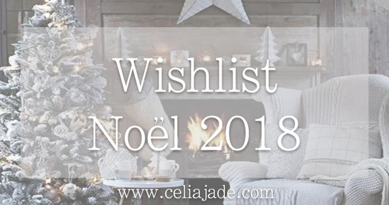 Wishlist Noël 2018 : toutes mes idées cadeaux !