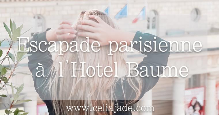 Escapade parisienne à l'Hôtel Baume ****